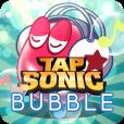 TAP SONIC Bubble