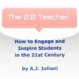 The 2.0 Teacher by A.J. Juliani