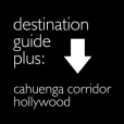 Hollywood - Cahuenga Corridor - Los Angeles California Travel Guide Plus App by Wonderiffic®
